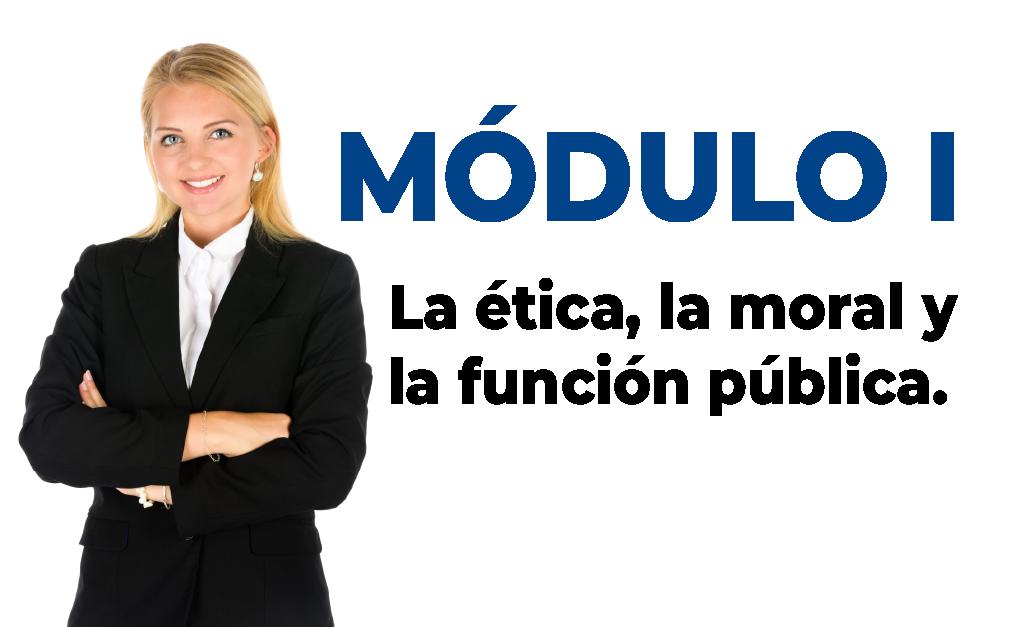 AF0621-0182 - Módulo 1. La ética, la moral y la función pública